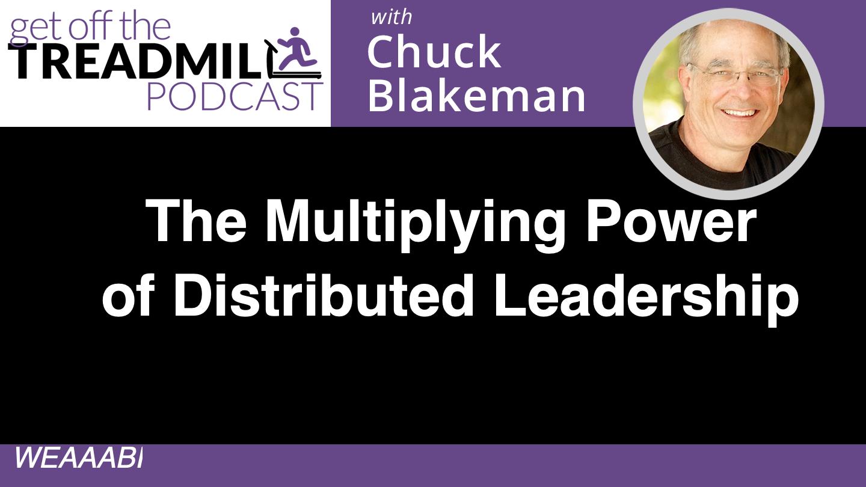 gott-episode-multiplying power of distributed leadership